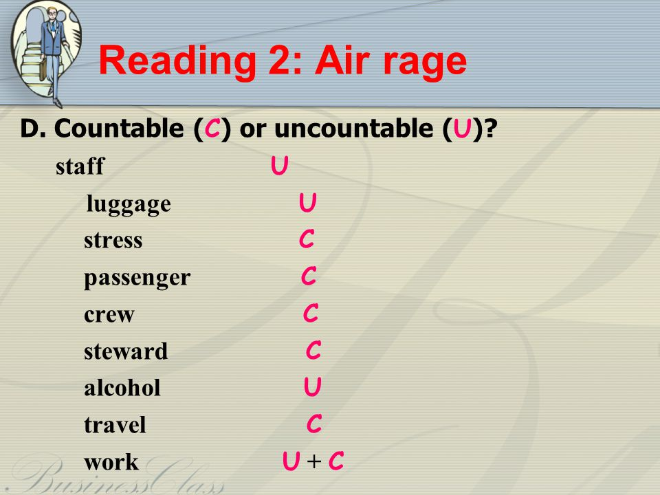 Reading 2: Air rage D.Countable ( C ) or uncountable ( U ).