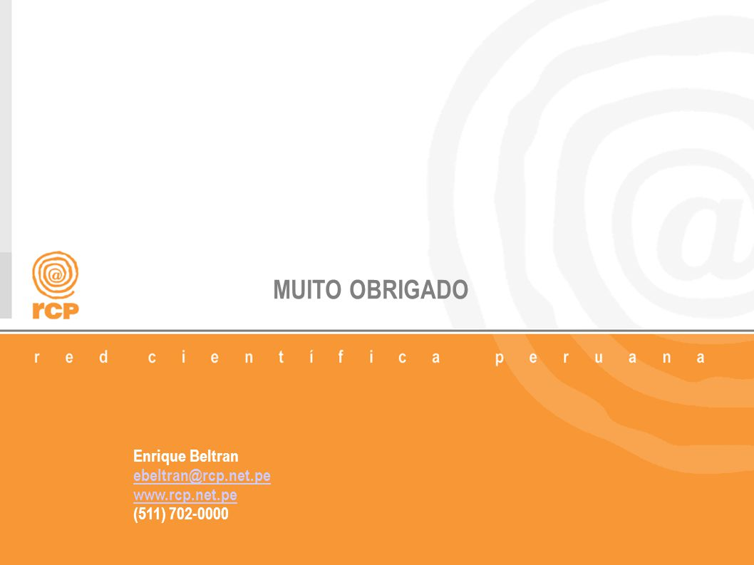 MUITO OBRIGADO Enrique Beltran ebeltran@rcp.net.pe www.rcp.net.pe (511) 702-0000