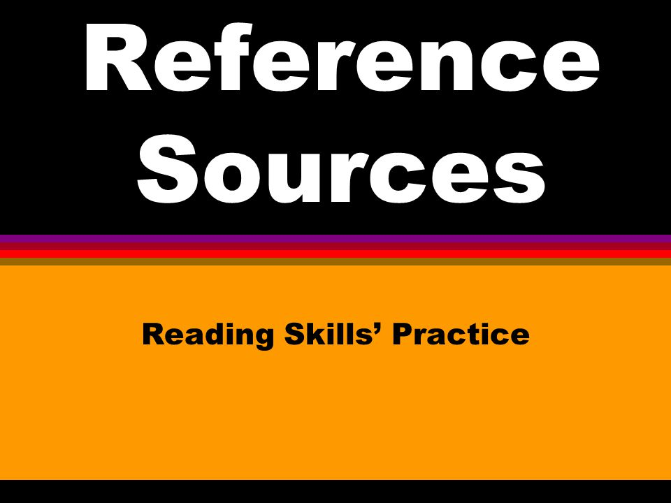 Reference Sources Reading Skills Practice