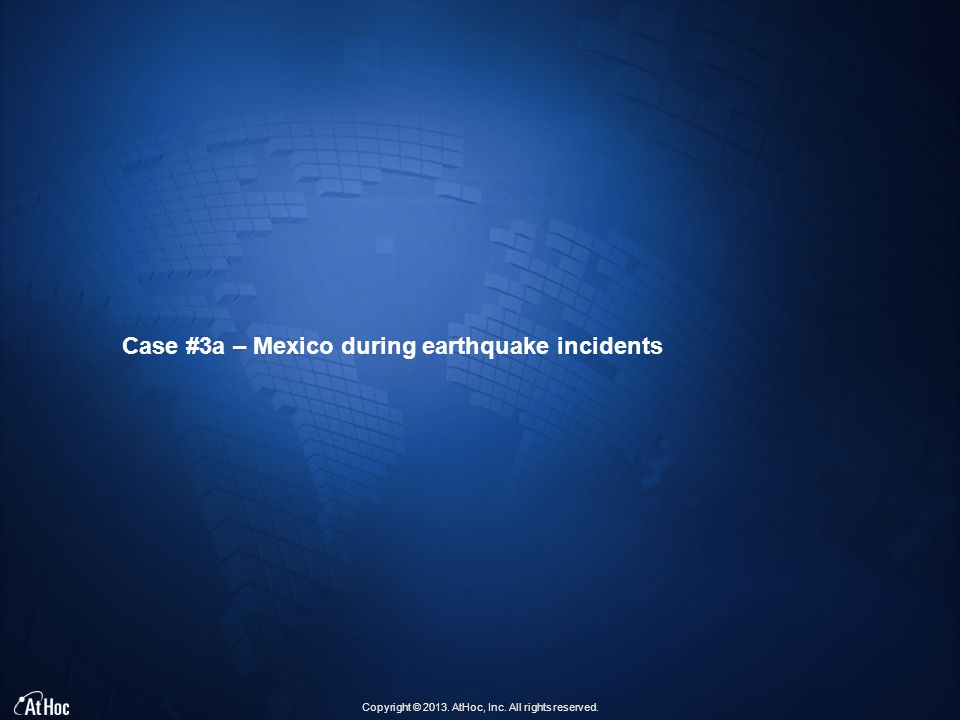 Case #3a – Mexico during earthquake incidents