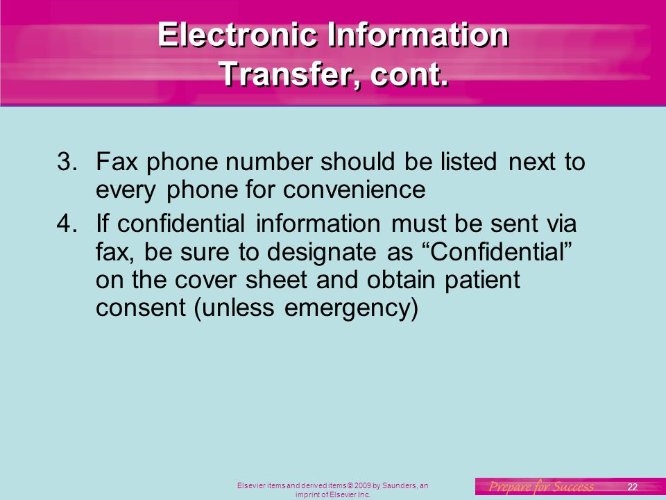 Elsevier items and derived items © 2009 by Saunders, an imprint of Elsevier Inc. 22 Electronic Information Transfer, cont. 3.Fax phone number should b