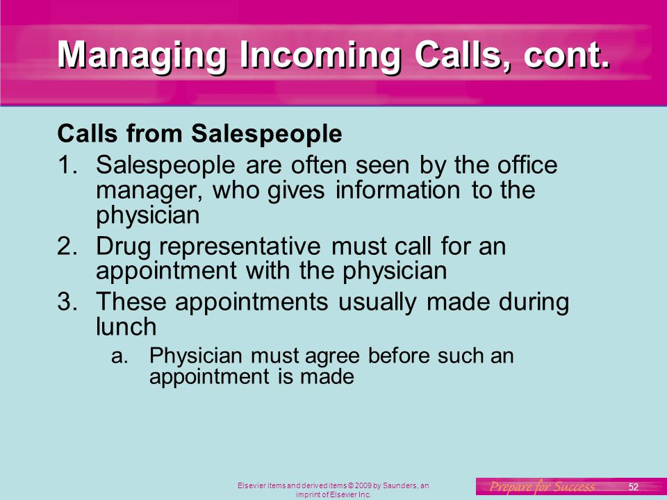Elsevier items and derived items © 2009 by Saunders, an imprint of Elsevier Inc. 52 Managing Incoming Calls, cont. Calls from Salespeople 1.Salespeopl