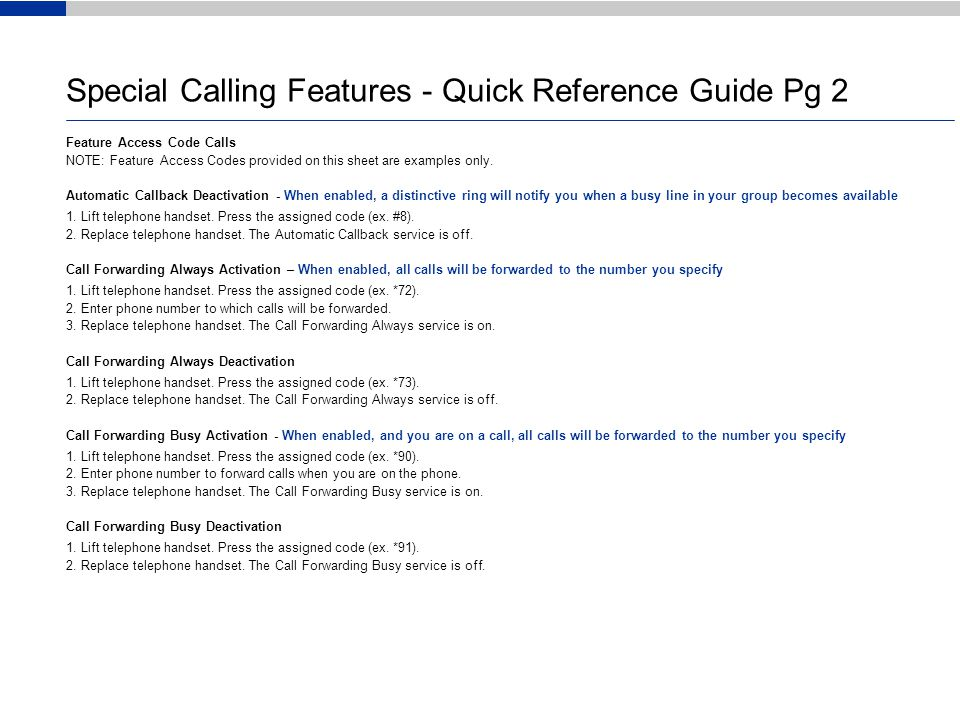 Special Calling Features - Quick Reference Guide Pg 2 Feature Access Code Calls NOTE: Feature Access Codes provided on this sheet are examples only.