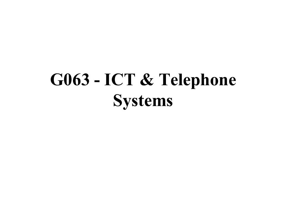 G063 - ICT & Telephone Systems