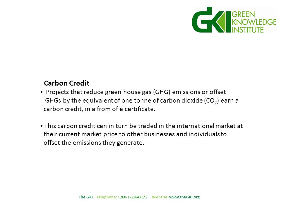 The GKI Telephone: +260-1-238473/2 Website: www.theGKI.org What is the Kyoto Protocol?