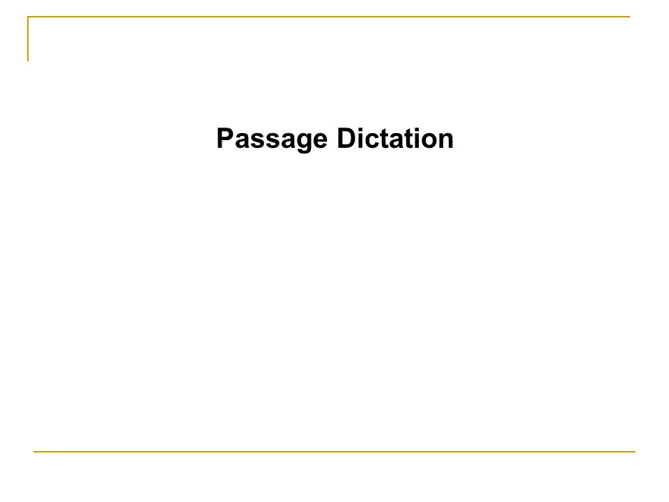 Passage Dictation