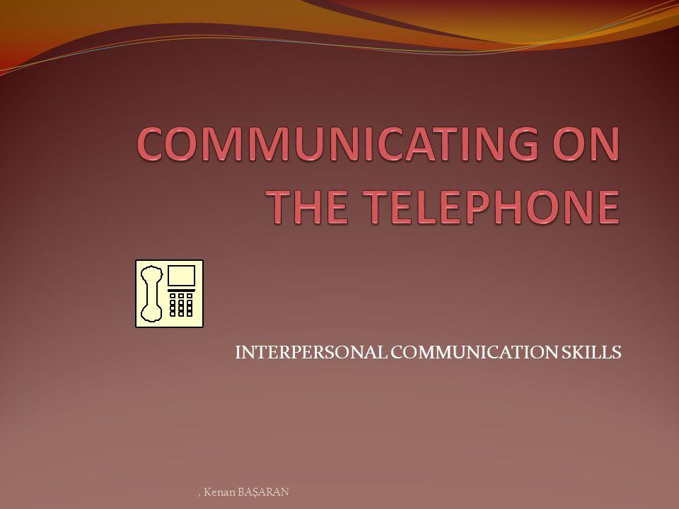 INTERPERSONAL COMMUNICATION SKILLS, Kenan BAŞARAN