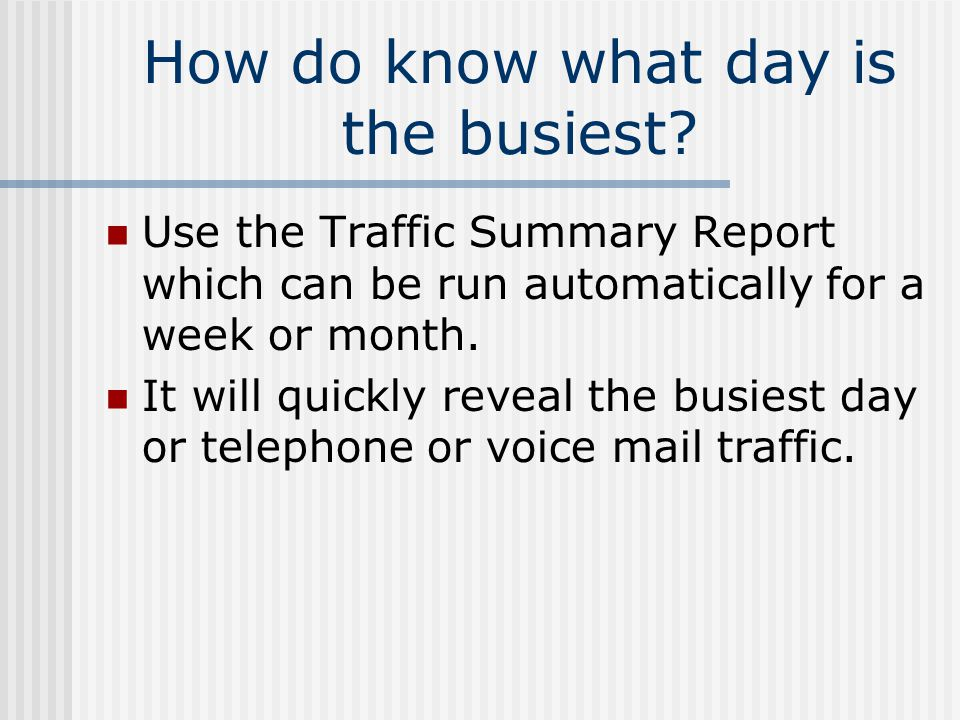 How do know what day is the busiest.