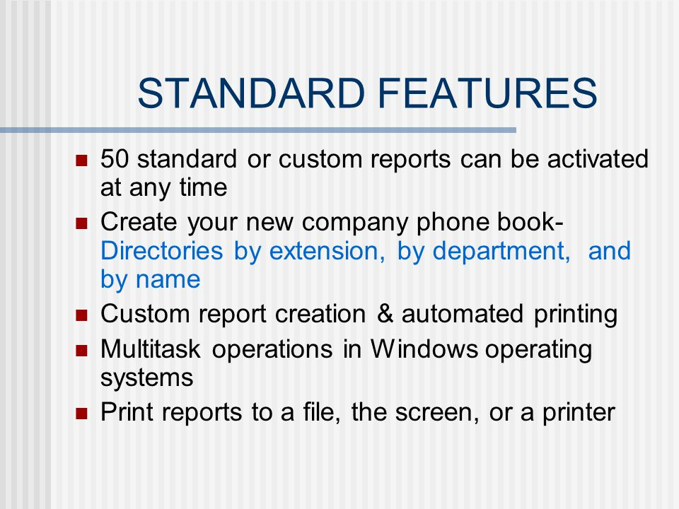STANDARD FEATURES Real time processing Reports printed to a file can be accessed from a Local Area Network Point and click data base management for adds, moves and changes Template report examples illustrate potential reports