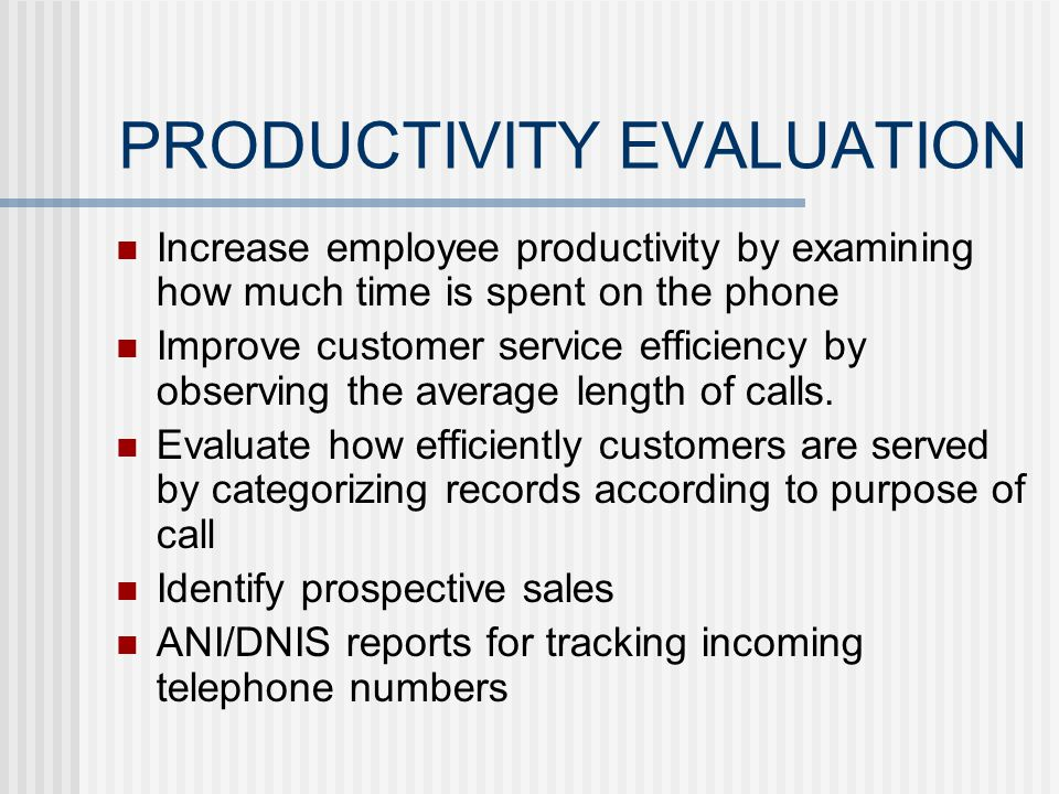 PRODUCTIVITY EVALUATION Detect malfunctioning or seldom-used circuits.