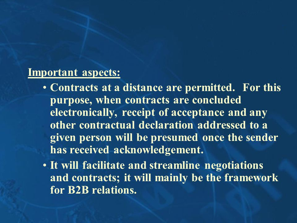 Important aspects: Contracts at a distance are permitted.