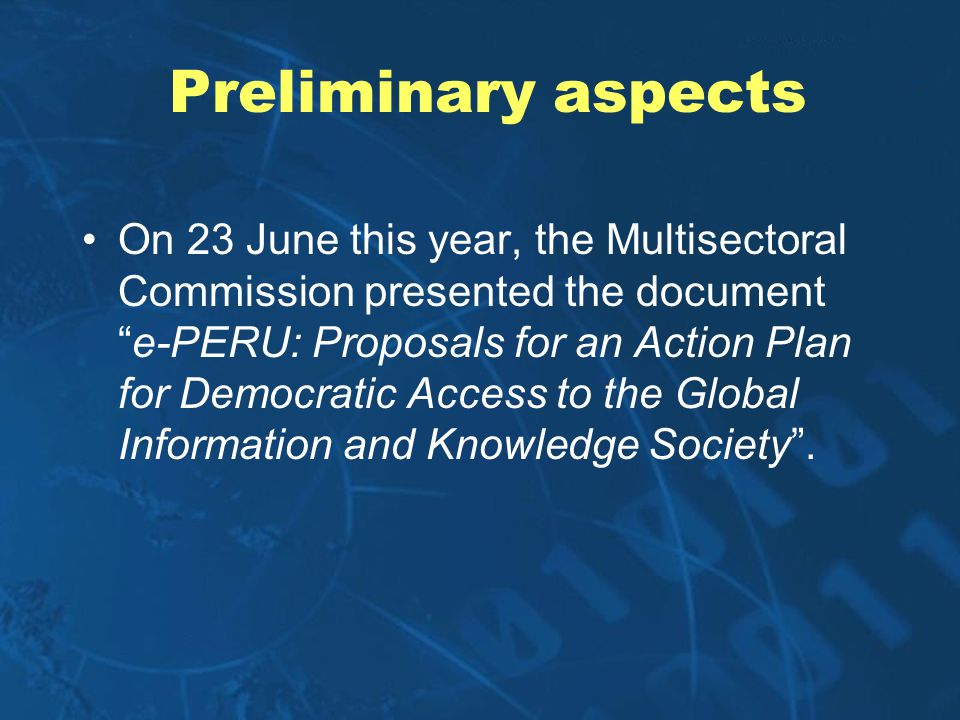 Preliminary aspects On 23 June this year, the Multisectoral Commission presented the documente-PERU: Proposals for an Action Plan for Democratic Acces