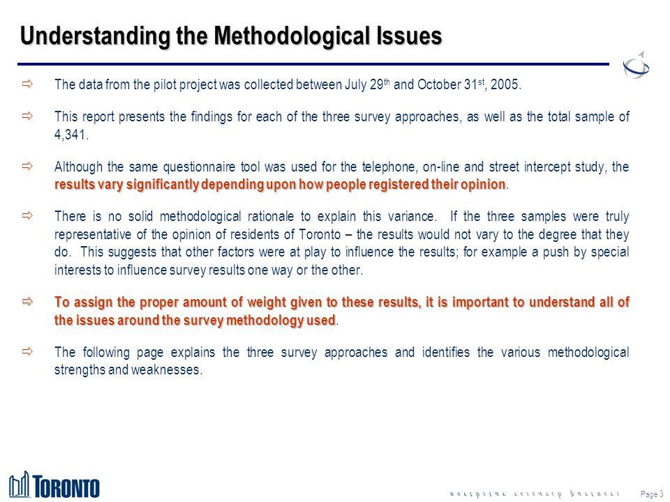 Page 3 Understanding the Methodological Issues ðThe data from the pilot project was collected between July 29 th and October 31 st, 2005. ðThis report