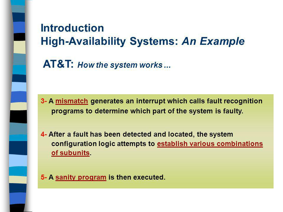 Introduction High-Availability Systems: An Example AT&T: How the system works...