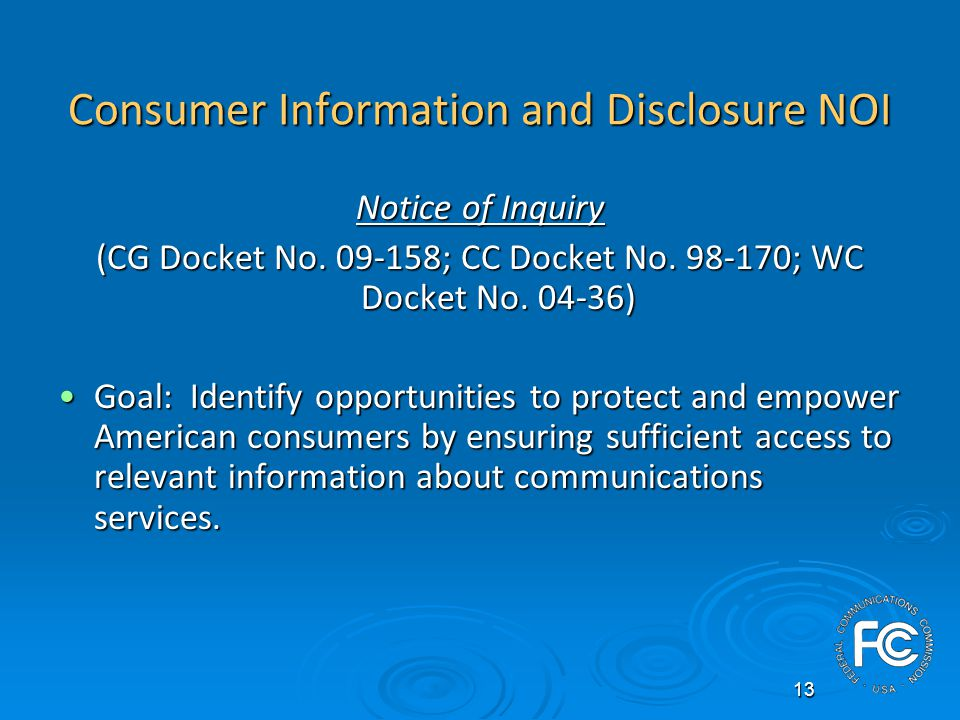 13 Consumer Information and Disclosure NOI Notice of Inquiry (CG Docket No.
