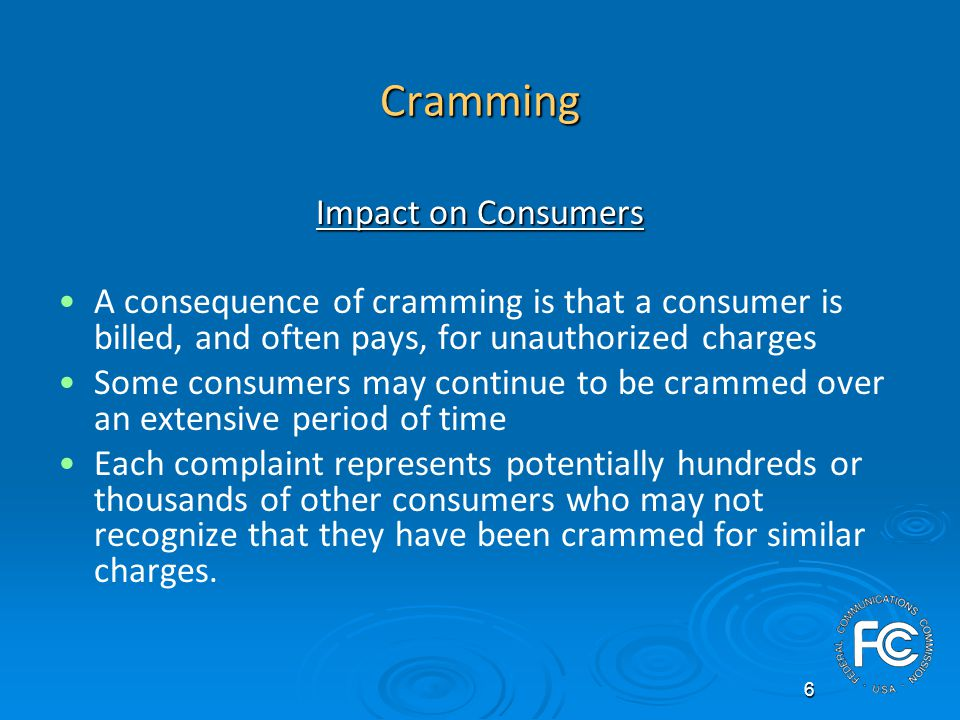 17 Consumer Information and Disclosure NOI Overview of Cramming Issues Addressed The Commission sought comment on the extent to which cramming remains a problem for consumers and why.The Commission sought comment on the extent to which cramming remains a problem for consumers and why.