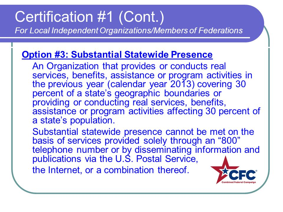 Option #3: Substantial Statewide Presence An Organization that provides or conducts real services, benefits, assistance or program activities in the p