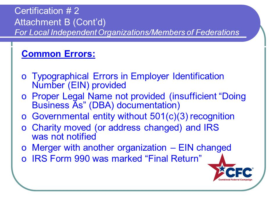 Certification # 2 Attachment B (Contd) For Local Independent Organizations/Members of Federations Common Errors: oTypographical Errors in Employer Ide