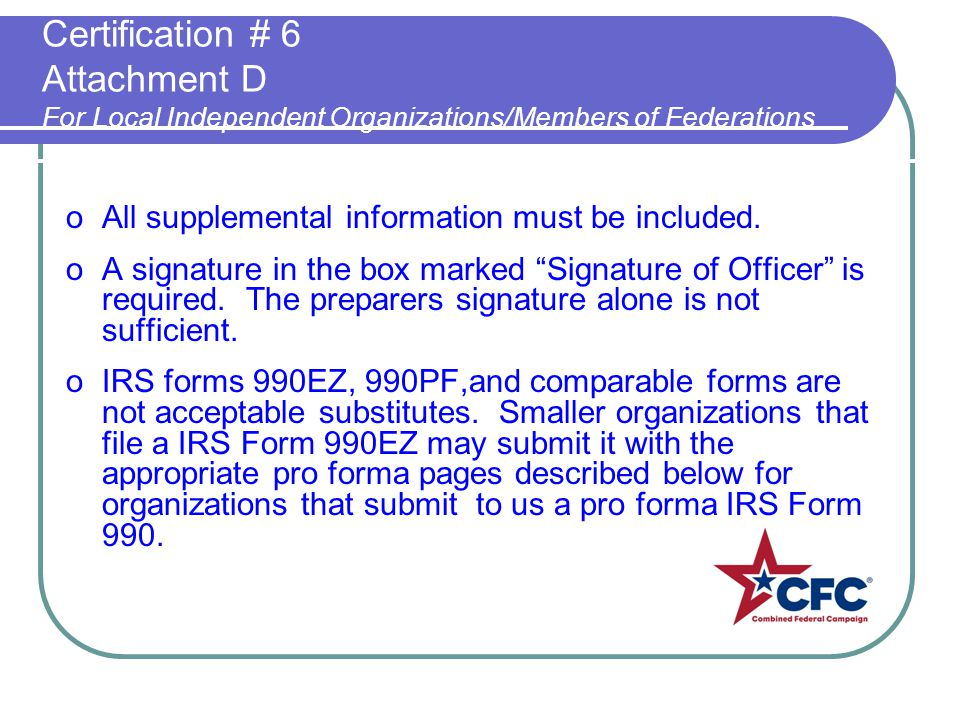 Certification # 6 Attachment D For Local Independent Organizations/Members of Federations oAll supplemental information must be included. oA signature