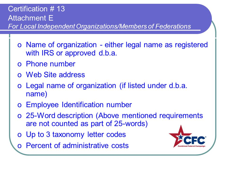 oName of organization - either legal name as registered with IRS or approved d.b.a.