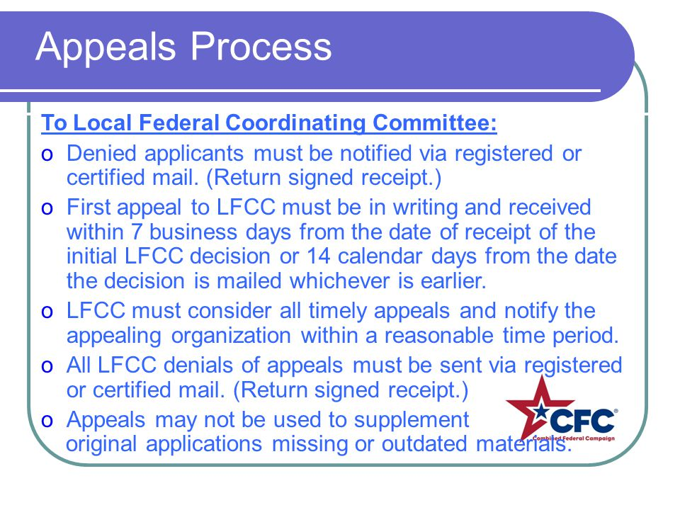 To Local Federal Coordinating Committee: oDenied applicants must be notified via registered or certified mail. (Return signed receipt.) oFirst appeal