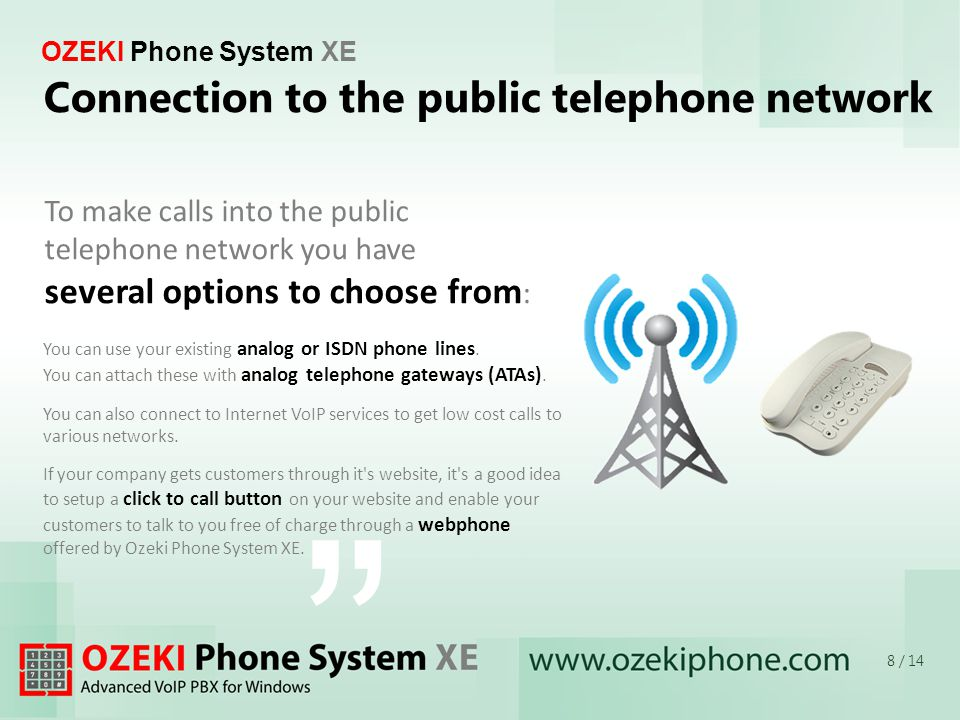 OZEKI Phone System XE You can use your existing analog or ISDN phone lines.