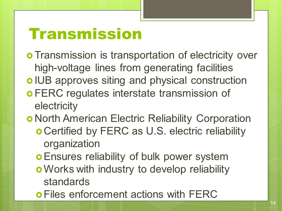 Transmission Transmission is transportation of electricity over high-voltage lines from generating facilities IUB approves siting and physical constru