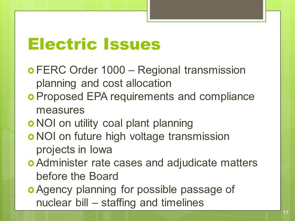Electric Issues FERC Order 1000 – Regional transmission planning and cost allocation Proposed EPA requirements and compliance measures NOI on utility