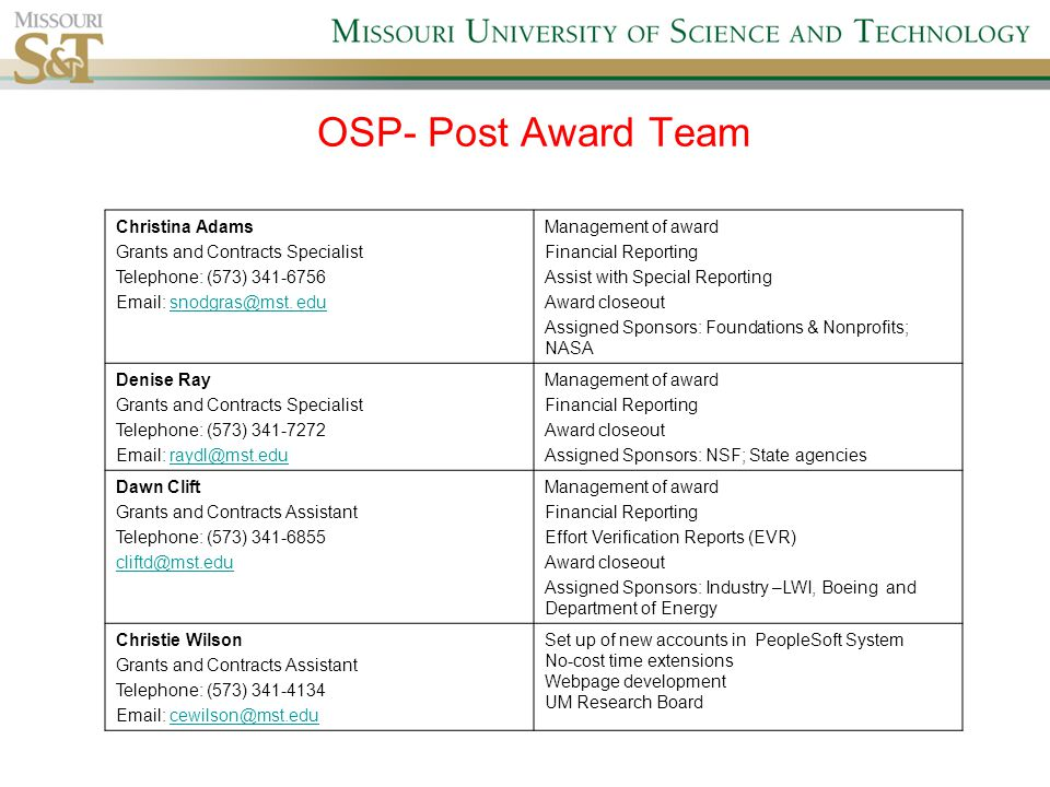 OSP- Post Award Team Christina Adams Grants and Contracts Specialist Telephone: (573) 341-6756 Email: snodgras@mst.