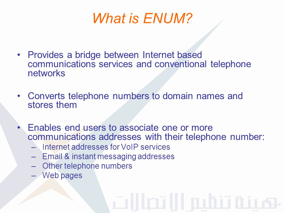 What is ENUM? Provides a bridge between Internet based communications services and conventional telephone networks Converts telephone numbers to domai
