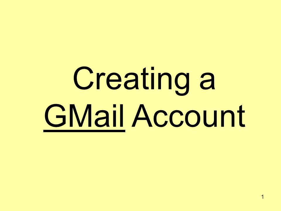 1 Creating a GMail Account
