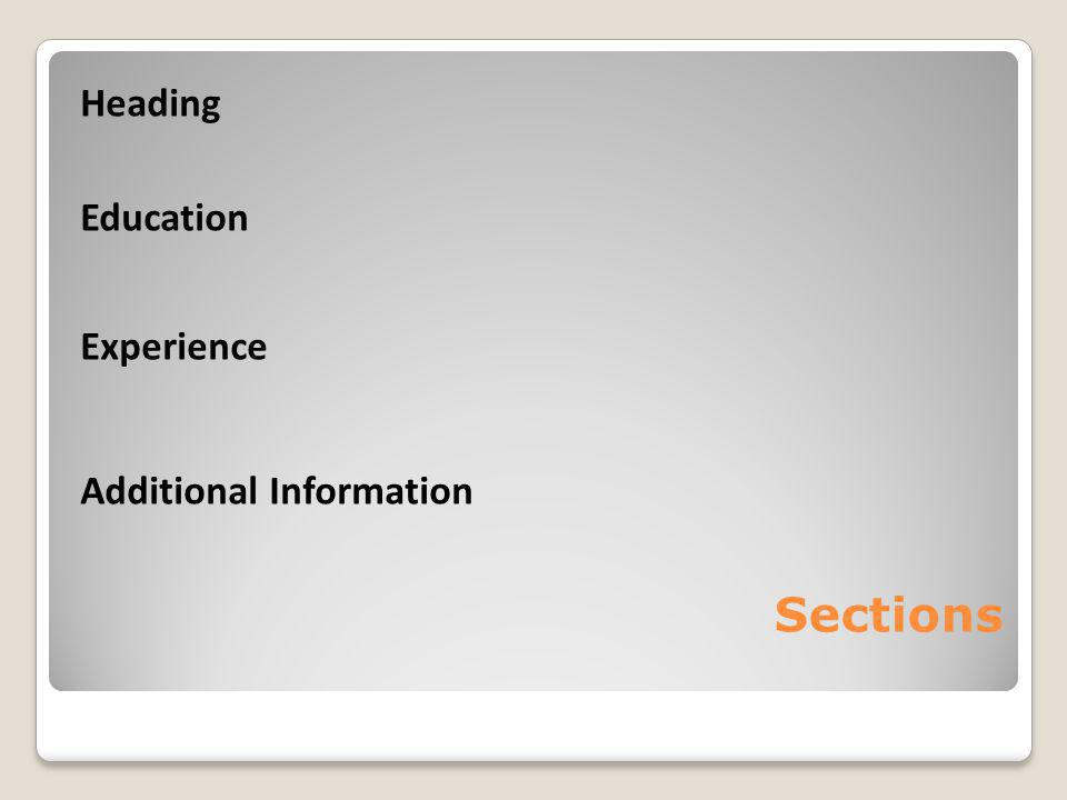 Sections Heading Education Experience Additional Information