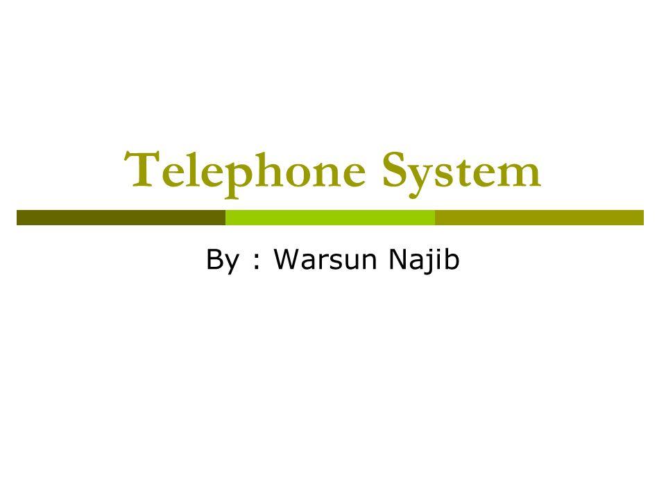 Telepon System Concept Telephone network is often called as PSTN (Public Switch Telephone Network) Telephone Device Central Office (CO) suatu istilah untuk menggambarkan pusat jaringan telepon (dalam suatu kota).
