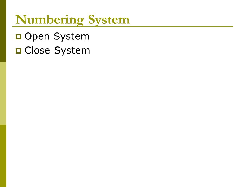 Numbering System Open System Close System