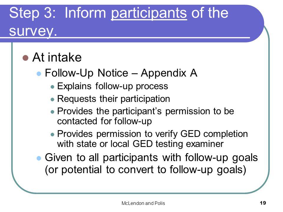 McLendon and Polis19 Step 3: Inform participants of the survey.