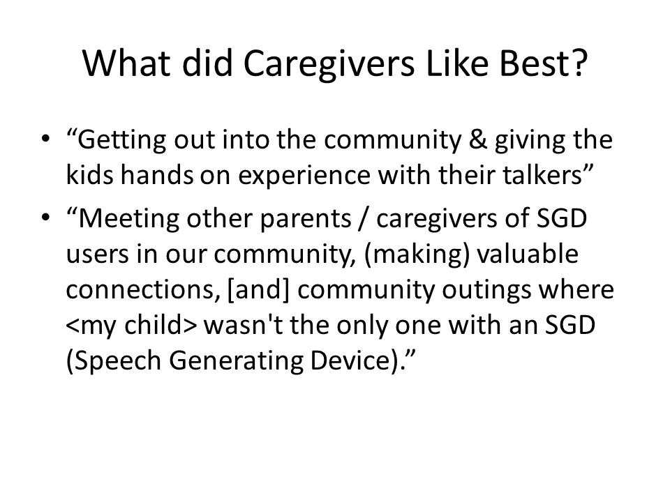 What did Caregivers Like Best.