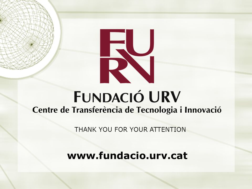 THANK YOU FOR YOUR ATTENTION www.fundacio.urv.cat