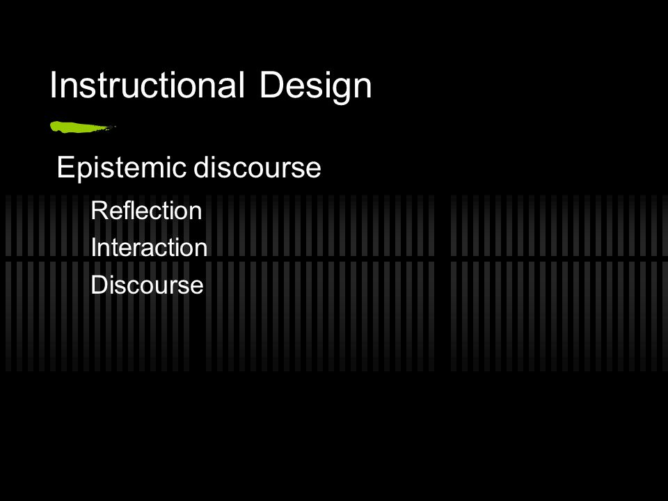 Instructional Design Epistemic discourse Reflection Interaction Discourse