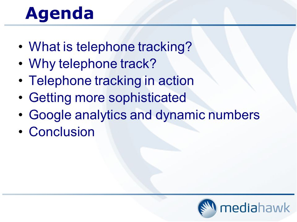 Agenda What is telephone tracking. Why telephone track.