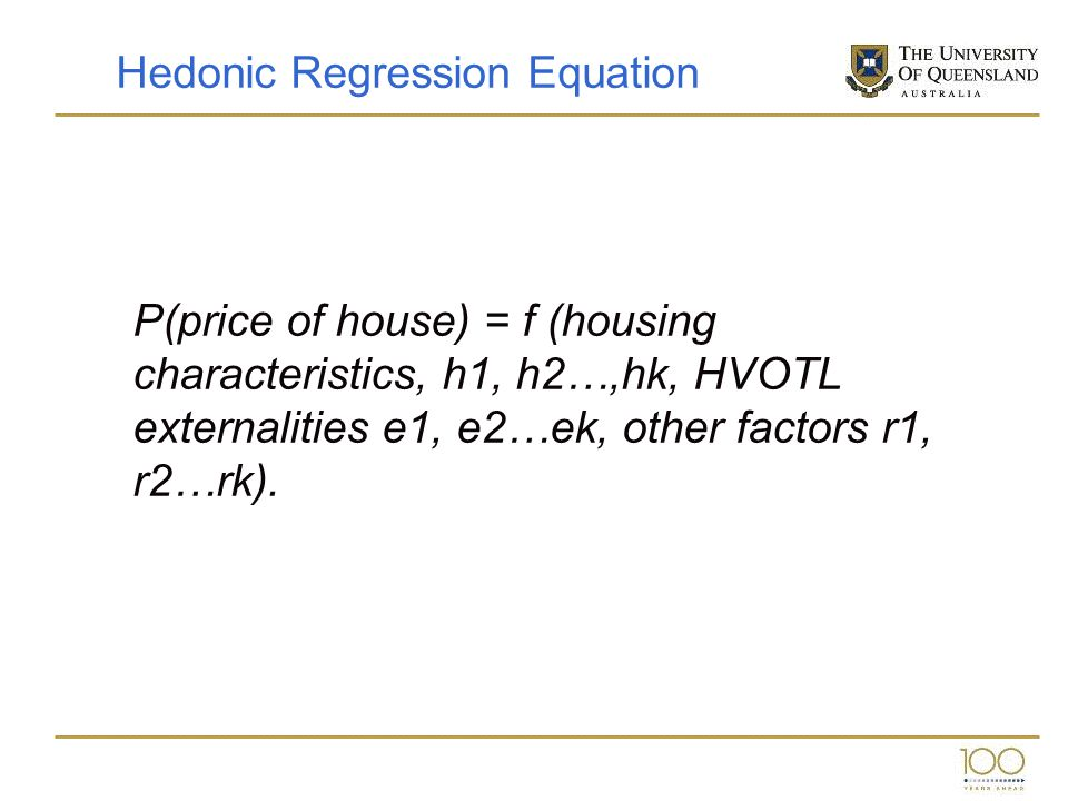 P(price of house) = f (housing characteristics, h1, h2…,hk, HVOTL externalities e1, e2…ek, other factors r1, r2…rk). Hedonic Regression Equation
