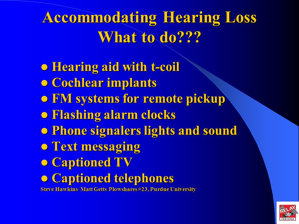 Accommodating Hearing Loss What to do??.