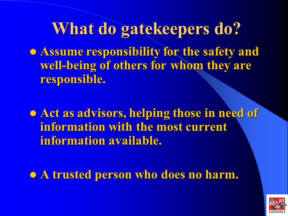 What do gatekeepers do.