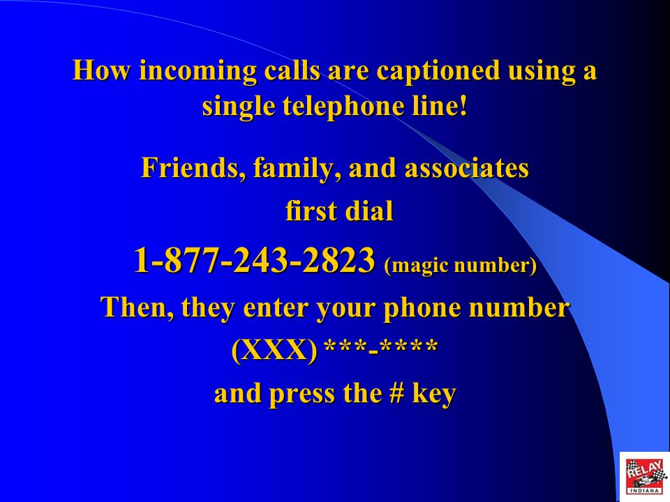 How incoming calls are captioned using a single telephone line.