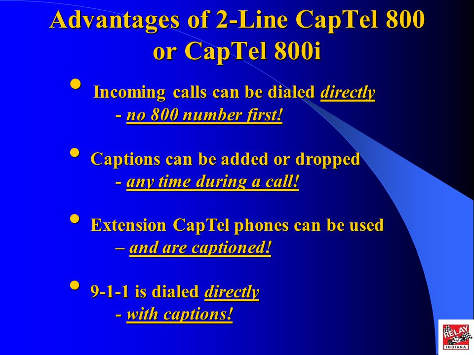 Advantages of 2-Line CapTel 800 or CapTel 800i I Incoming calls can be dialed directly - no 800 number first.