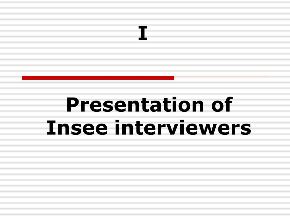 I Presentation of Insee interviewers