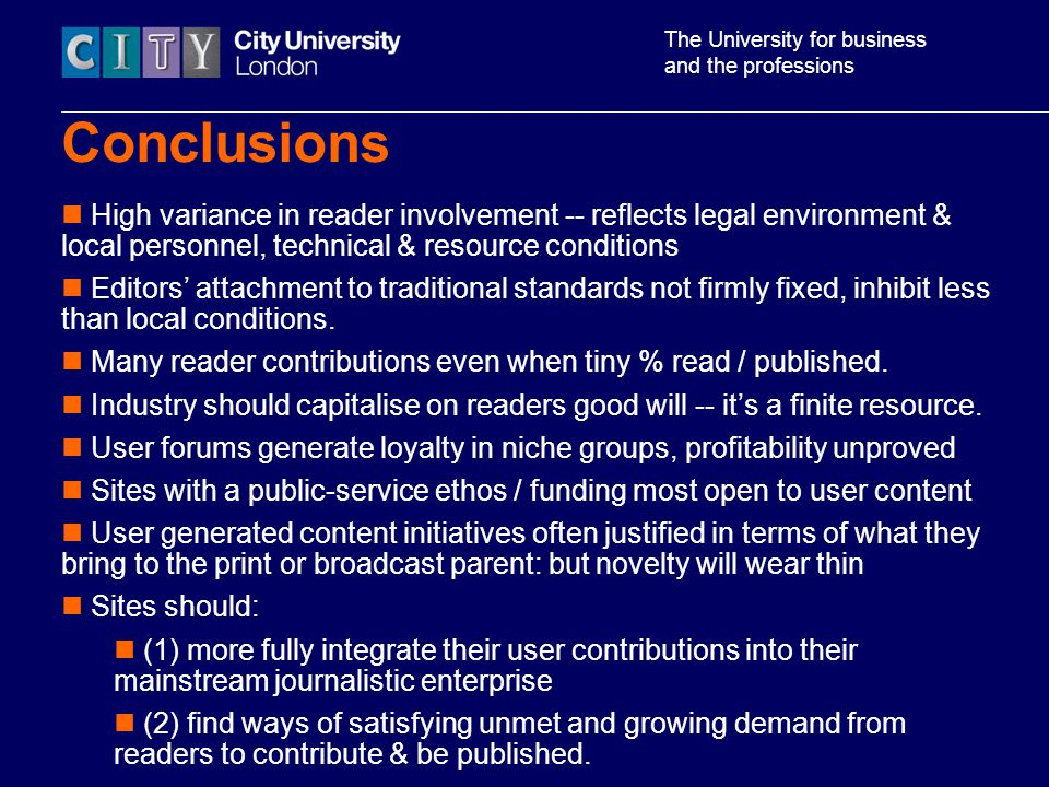 The University for business and the professions High variance in reader involvement -- reflects legal environment & local personnel, technical & resource conditions Editors attachment to traditional standards not firmly fixed, inhibit less than local conditions.
