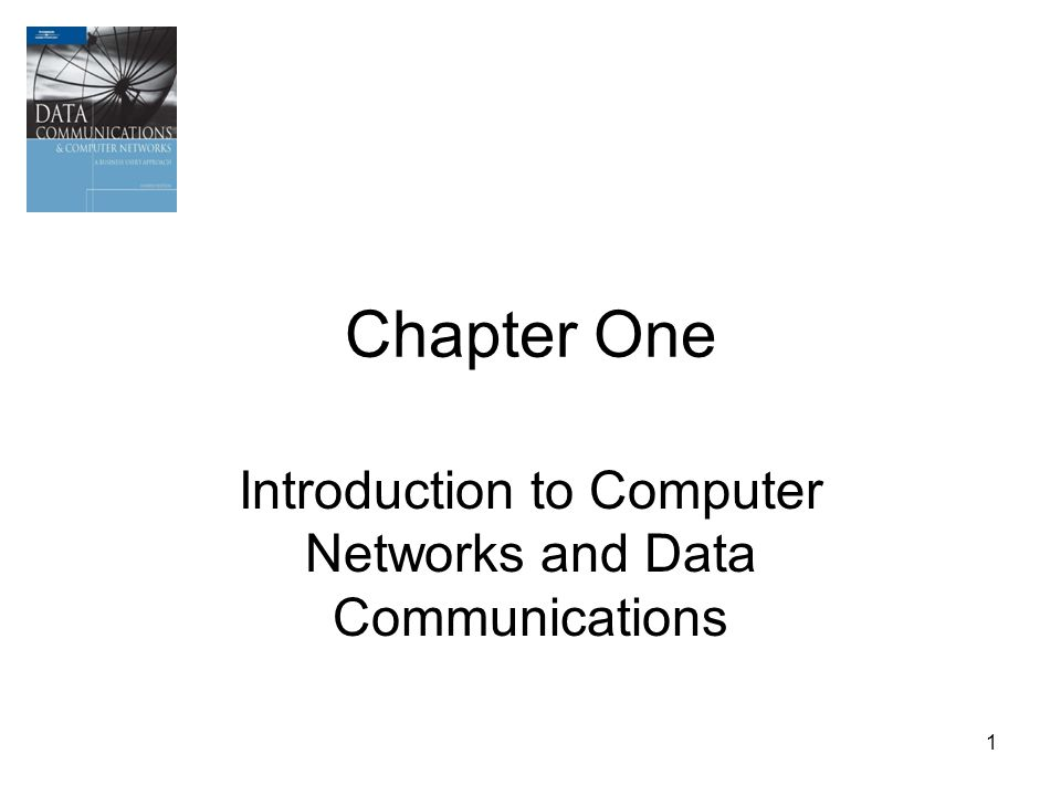 1 Chapter One Introduction to Computer Networks and Data Communications