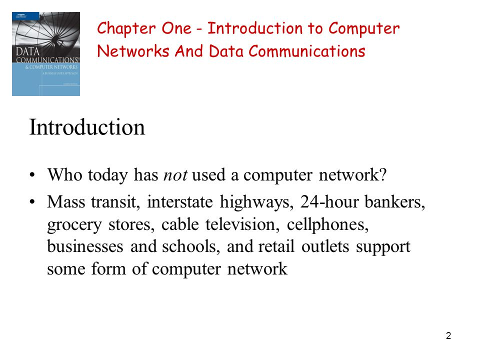 2 Introduction Who today has not used a computer network.