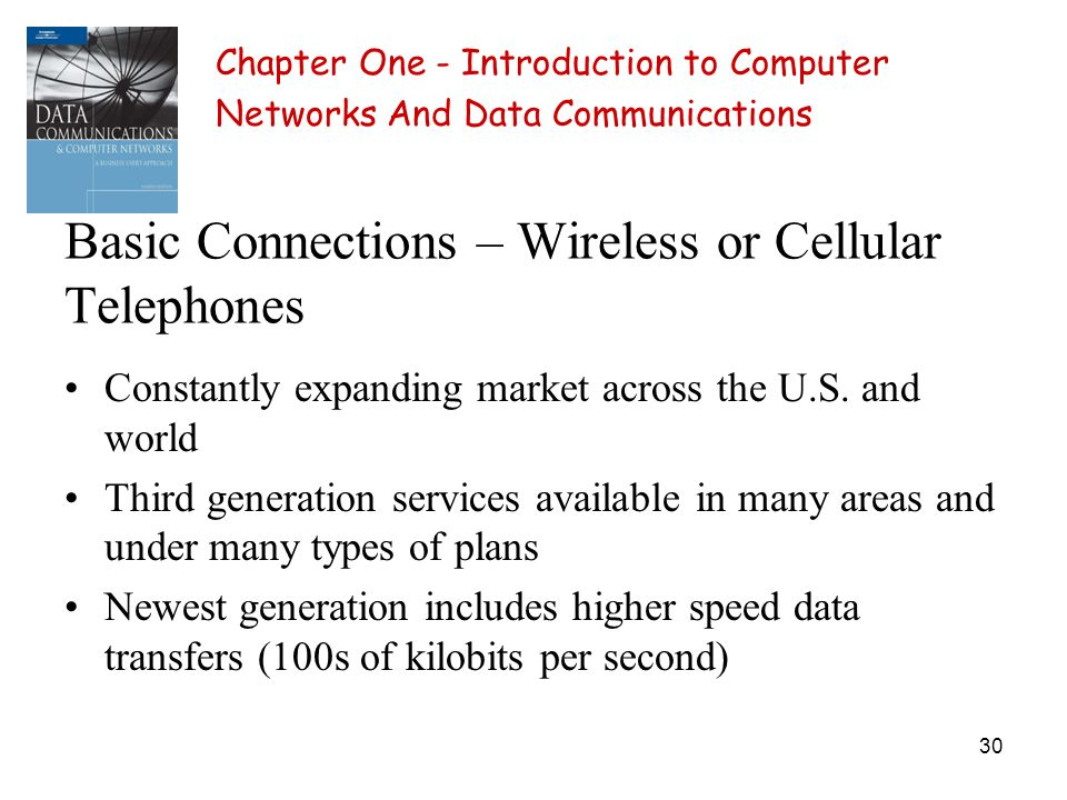 30 Basic Connections – Wireless or Cellular Telephones Constantly expanding market across the U.S. and world Third generation services available in ma