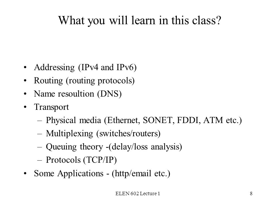 ELEN 602 Lecture 18 What you will learn in this class.